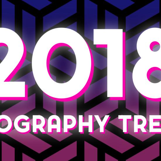 Top Typography Trends of 2018 for Social Media & Branding