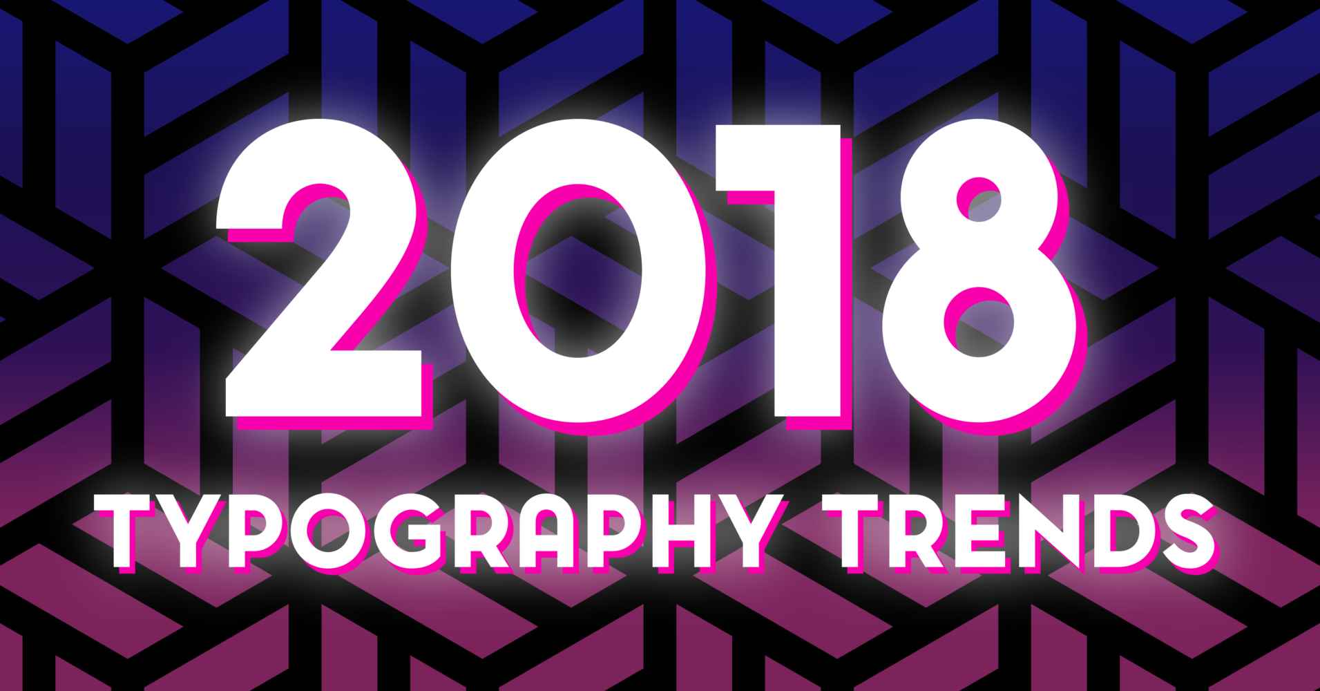 Top Typography Trends of 2018 for Social Media & Branding
